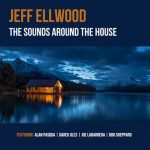 Jeff Ellwood The Sounds Around the House cover